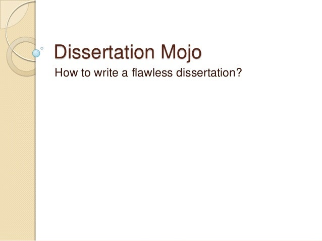 Dissertation MojoHow to write a flawless dissertation?