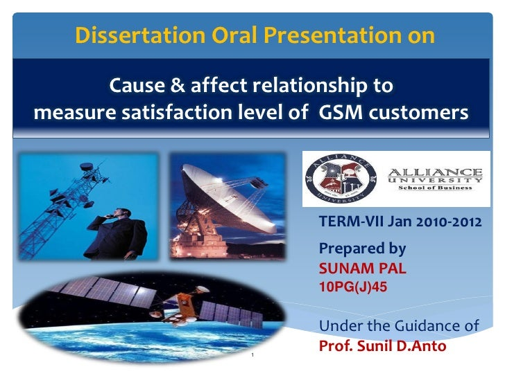 Dissertation Oral Presentation on      Cause & affect relationship tomeasure satisfaction level of GSM customers          ...