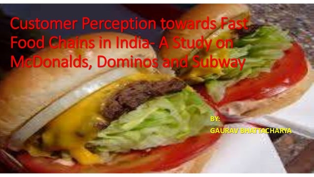Customer Perception Towards Fast Food Chains