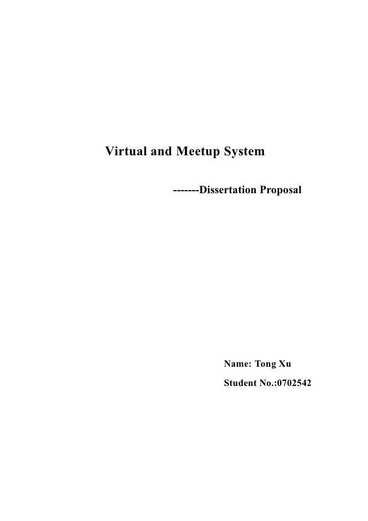 Virtual and Meetup System            -------Dissertation Proposal                          Name: Tong Xu                  ...