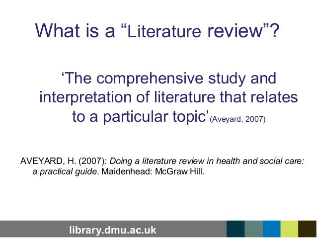 aveyard h. (2007) doing a literature review in health and social care Dr helen aveyard is a senior lecturer at oxford brookes university, uk prior to  that she completed her doctoral study at king's college university of london.