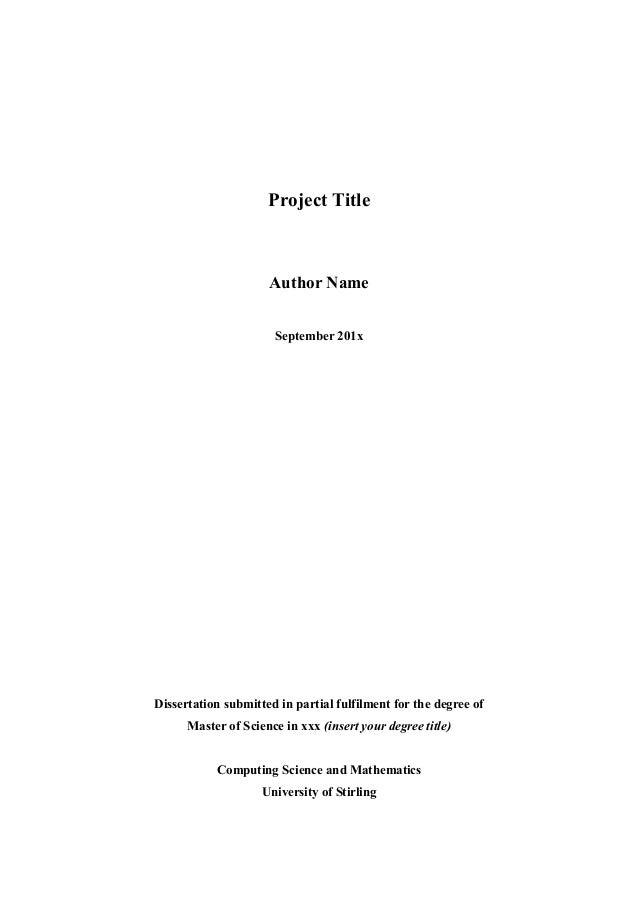 Project Title  Author Name September 201x  Dissertation submitted in partial fulfilment for the degree of Master of Scienc...