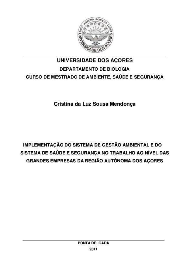 UNIVERSIDADE DOS AÇORES DEPARTAMENTO DE BIOLOGIA CURSO DE MESTRADO DE AMBIENTE, SAÚDE E SEGURANÇA CCrriissttiinnaa ddaa LL...