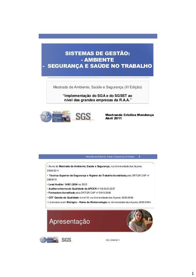 """1 SISTEMAS DE GESTÃO: - AMBIENTE - SEGURANÇA E SAÚDE NO TRABALHO Mestrado de Ambiente, Saúde e Segurança (III Edição) """"Imp..."""