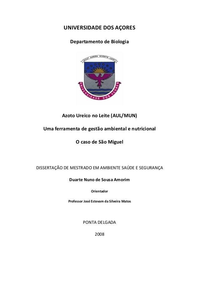 UNIVERSIDADE DOS AÇORES Departamento de Biologia Azoto Ureico no Leite (AUL/MUN) Uma ferramenta de gestão ambiental e nutr...