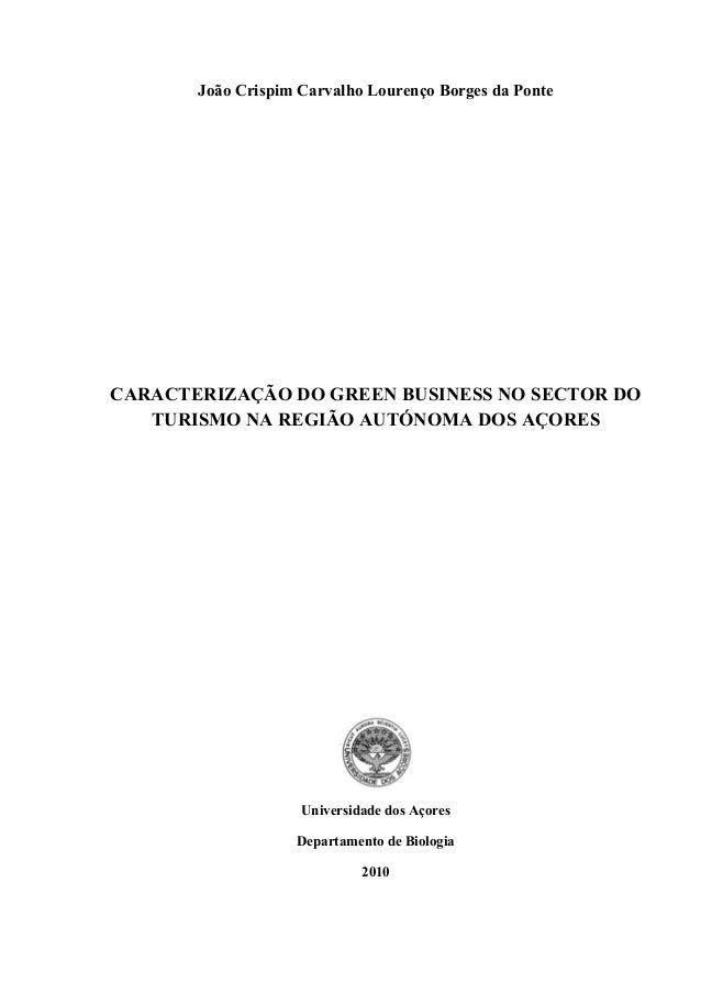 João Crispim Carvalho Lourenço Borges da Ponte CARACTERIZAÇÃO DO GREEN BUSINESS NO SECTOR DO TURISMO NA REGIÃO AUTÓNOMA DO...