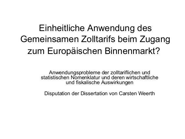 Einheitliche Anwendung des Gemeinsamen Zolltarifs beim Zugang zum Europäischen Binnenmarkt? Anwendungsprobleme der zolltar...