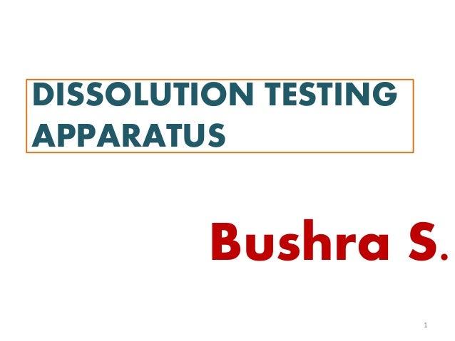 DISSOLUTION TESTING APPARATUS Bushra S. 1