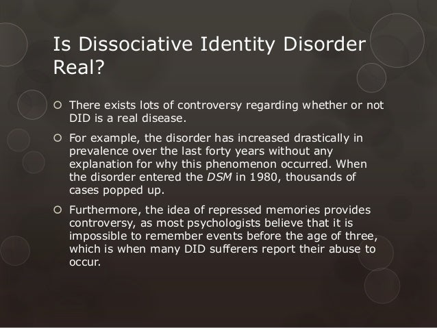 an introduction to the dissociative identity disorder Introduction dissociative identity disorder (did) has an auspicious place  dissociative identity disorder: an empirical overview martin j dorahy1, bethany l brand2,  objective: despite its long and auspicious place in the history of psychiatry, dissociative identity disorder (did) has been associated with controversy this paper aims to.