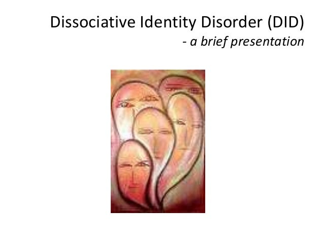 Dissociative Identity Disorder (DID) - a brief presentation