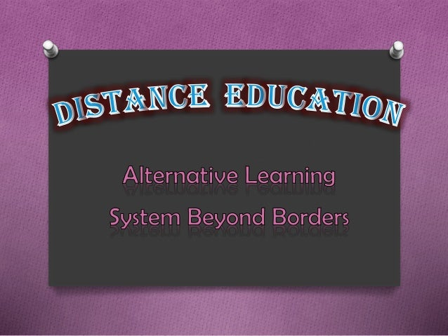Distance Education (Distance Learning, Open Learning, E-learning, Online Learning Or Web-based Learning.)  Education wher...