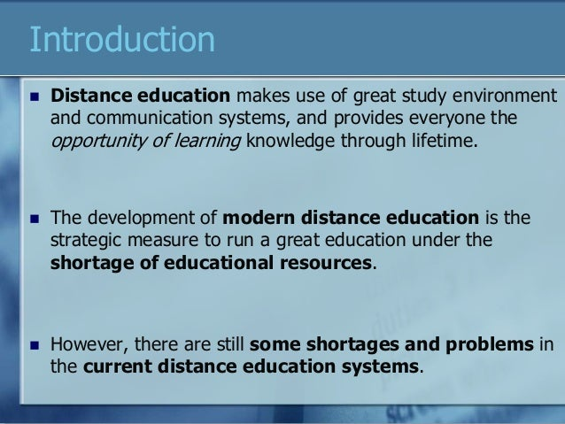 an introduction to the use of distance learning The introduction to distance education course provides five self-paced, online,   included are tutorials on the use of blackboard (a learning management.