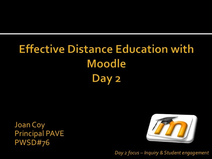 Joan CoyPrincipal PAVEPWSD#76                 Day 2 focus – Inquiry & Student engagement