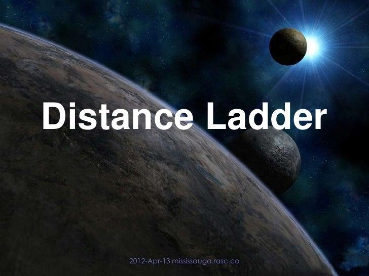 Distance Ladder    2012-Apr-13 mississauga.rasc.ca