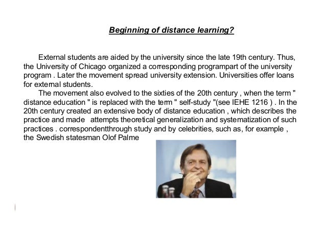 Beginning of distance learning? External students are aided by the university since the late 19th century. Thus, the Unive...