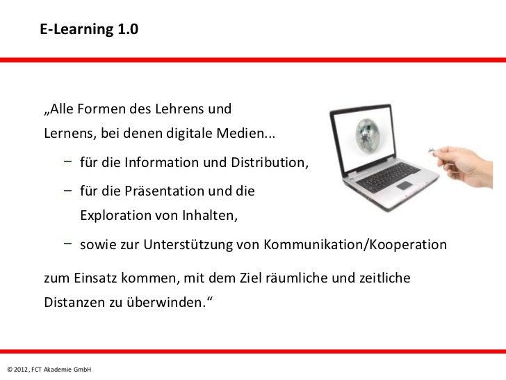 """E-Learning 1.0          """"Alle Formen des Lehrens und          Lernens, bei denen digitale Medien...                – für d..."""