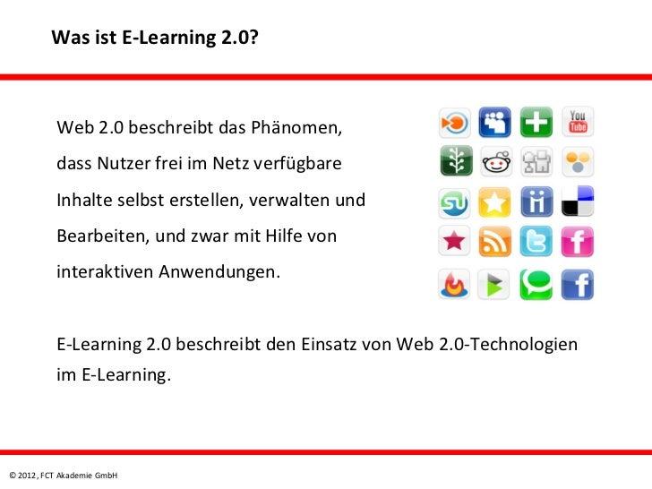 Was ist E-Learning 2.0?          Web 2.0 beschreibt das Phänomen,          dass Nutzer frei im Netz verfügbare          In...