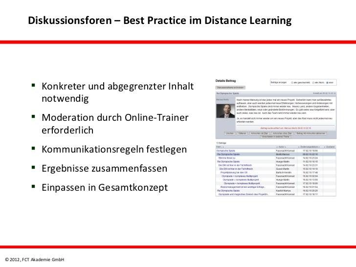 Diskussionsforen – Best Practice im Distance Learning           Konkreter und abgegrenzter Inhalt            notwendig   ...
