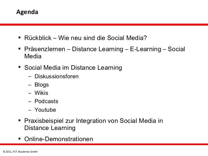 Agenda           Rückblick – Wie neu sind die Social Media?           Präsenzlernen – Distance Learning – E-Learning – S...
