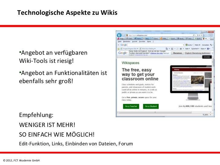 Technologische Aspekte zu Wikis          •Angebot an verfügbaren          Wiki-Tools ist riesig!          •Angebot an Funk...