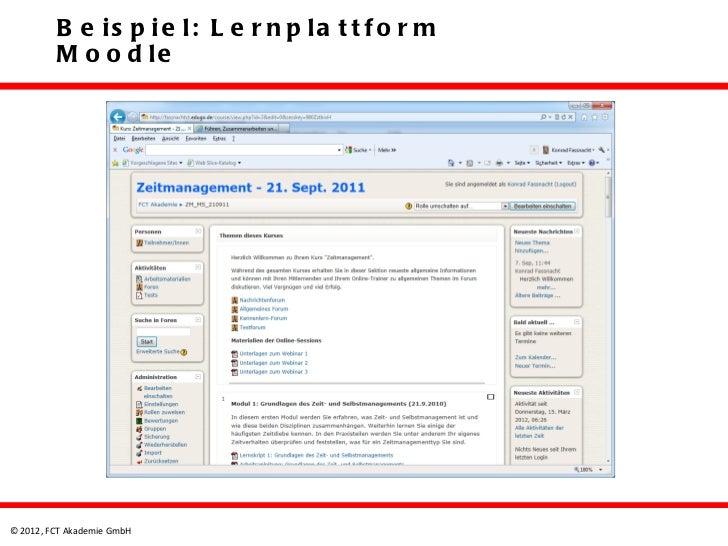 B e is p ie l: L e r n p la t t f o r m         M o o d le© 2012, FCT Akademie GmbH
