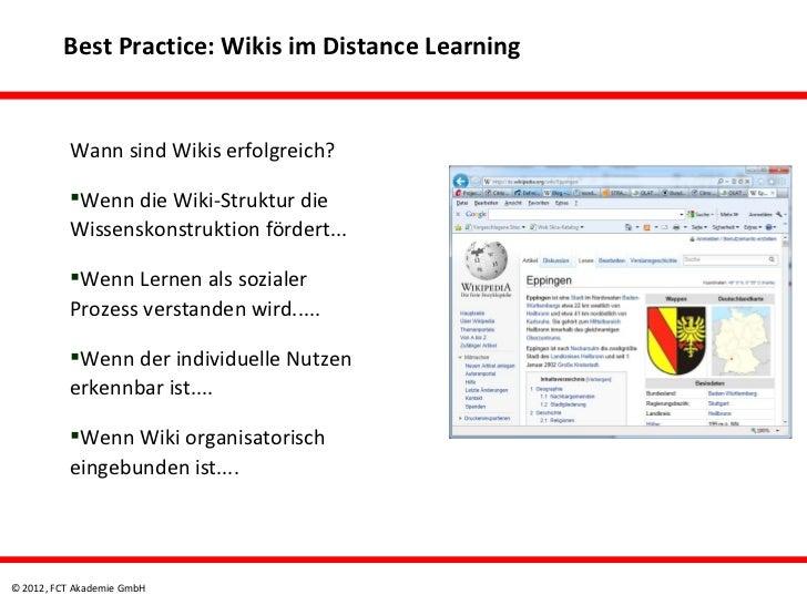 Best Practice: Wikis im Distance Learning          Wann sind Wikis erfolgreich?          Wenn die Wiki-Struktur die      ...