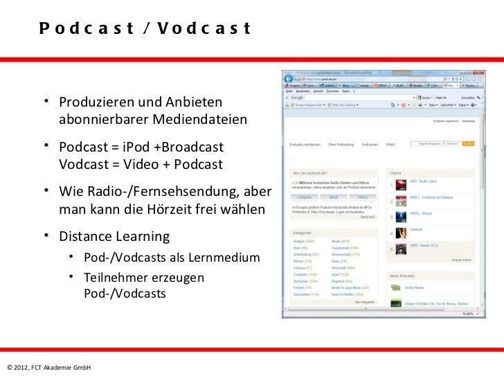 P o d c a s t / Vo d c a s t          • Produzieren und Anbieten            abonnierbarer Mediendateien          • Podcast...