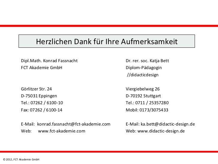 Herzlichen Dank für Ihre Aufmerksamkeit            Dipl.Math. Konrad Fassnacht                 Dr. rer. soc. Katja Bett   ...