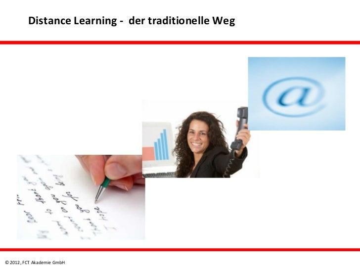 Distance Learning - der traditionelle Weg© 2012, FCT Akademie GmbH
