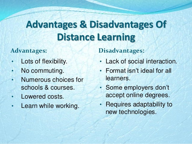 advantages of distance learning mode of Advantages of open and distance learning a systems approach to open and distance learning  thinking about the mode of open and distance learning in which they are.