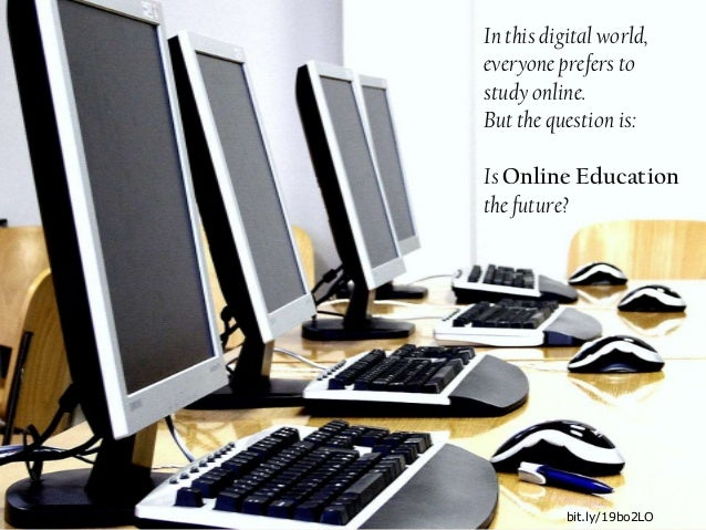 In this digital world, everyone prefers to study online. But the question is: Is Online Education the future? bit.ly/19bo2...