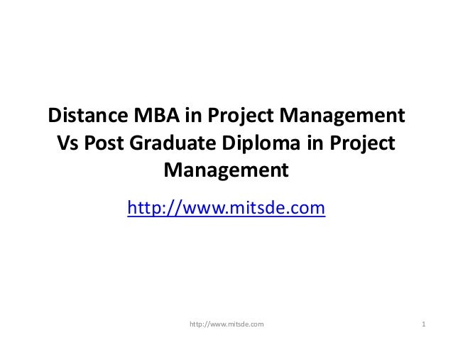 distance mba in project management vs post graduate diploma in proje  distance mba in project management vs post graduate diploma in project management