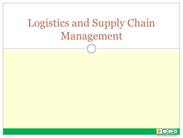 Logistics and Supply ChainManagement