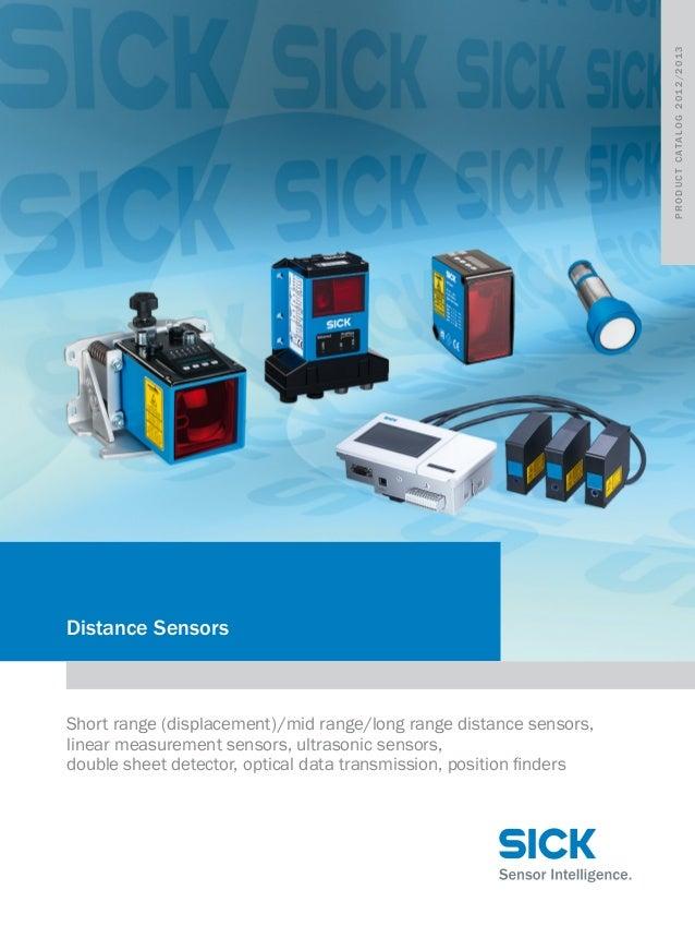 P r o d u c t C ata l o g 2 0 1 2 / 2 0 1 3  Distance Sensors  Short range (displacement)/mid range/long range distance se...