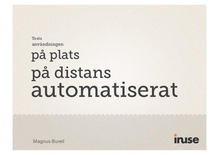 Testaanvändningenpå platspå distansautomatiseratMagnus Burell