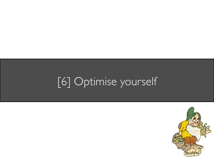 [6] Optimise yourself
