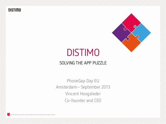 DISTIMO    SOLVING THE APP PUZZLE  PhoneGap Day EU Amsterdam– September 2013 Vincent Hoogsteder Co-founder and CEO