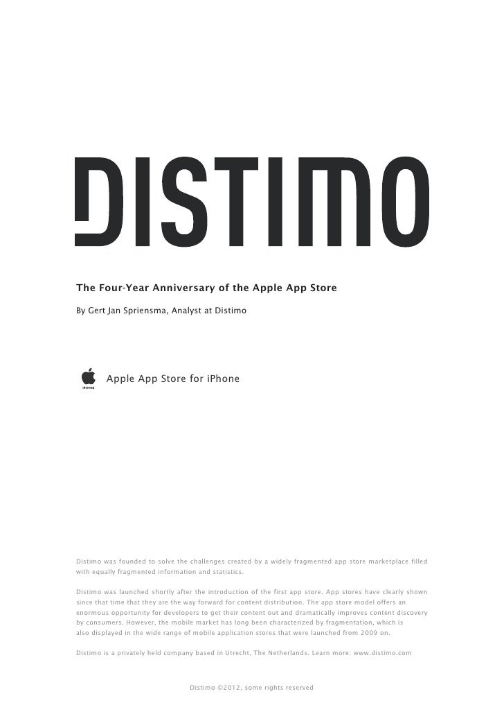 The Four-Year Anniversary of the Apple App StoreBy Gert Jan Spriensma, Analyst at Distimo         Apple App Store for iPho...