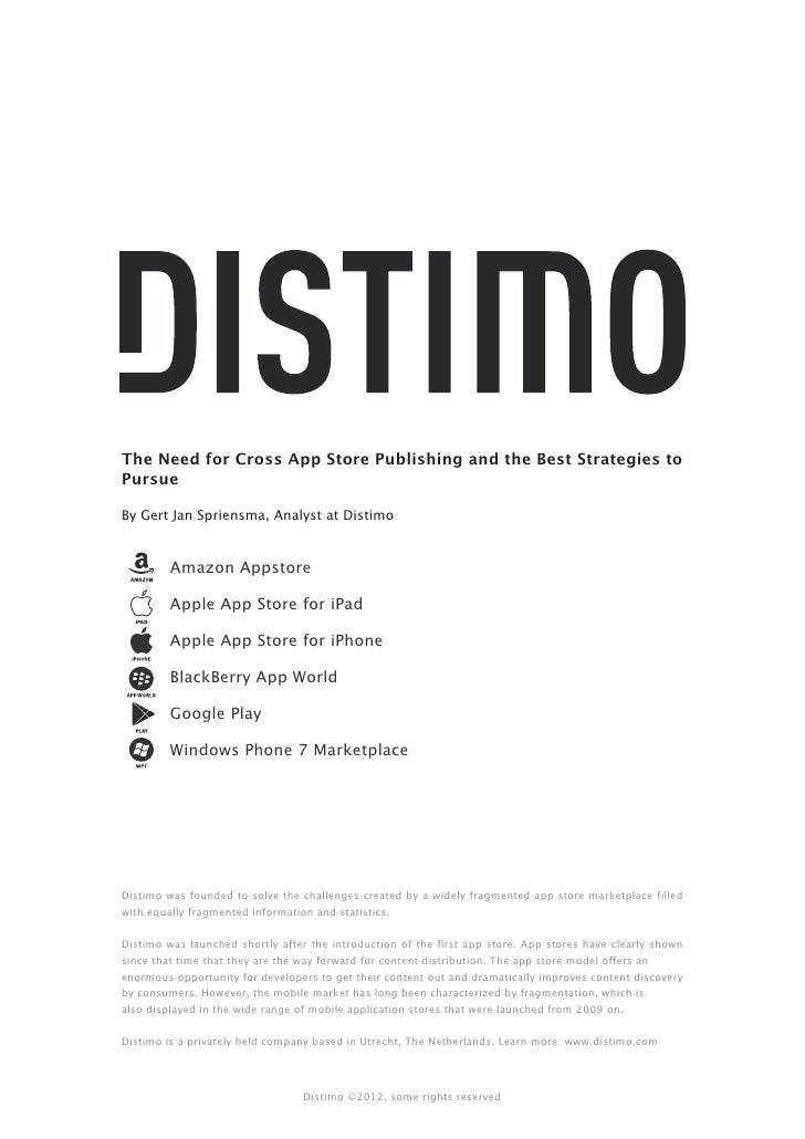 The Need for Cross App Store Publishing and the Best Strategies toPursueBy Gert Jan Spriensma, Analyst at Distimo         ...