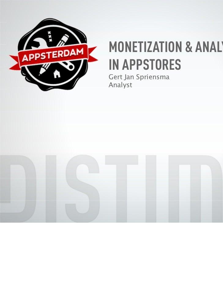 MONETIZATION & ANALYTICSIN APPSTORESGert Jan SpriensmaAnalyst