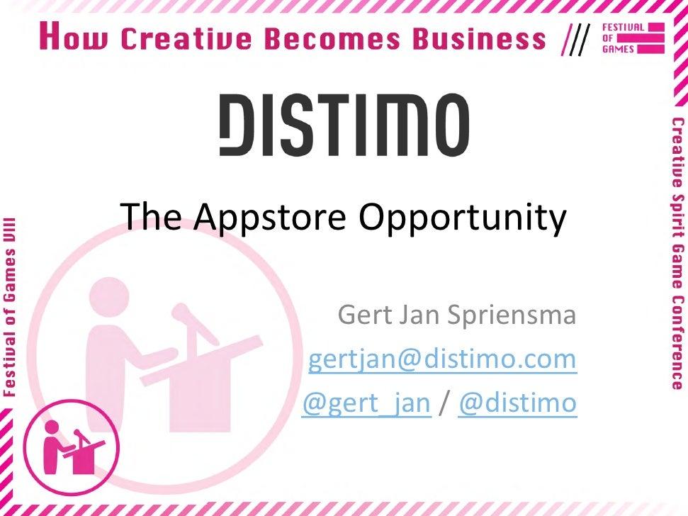 TheAppstoreOpportunity           GertJanSpriensma         gertjan@distimo.com         @gert_jan /@distimo