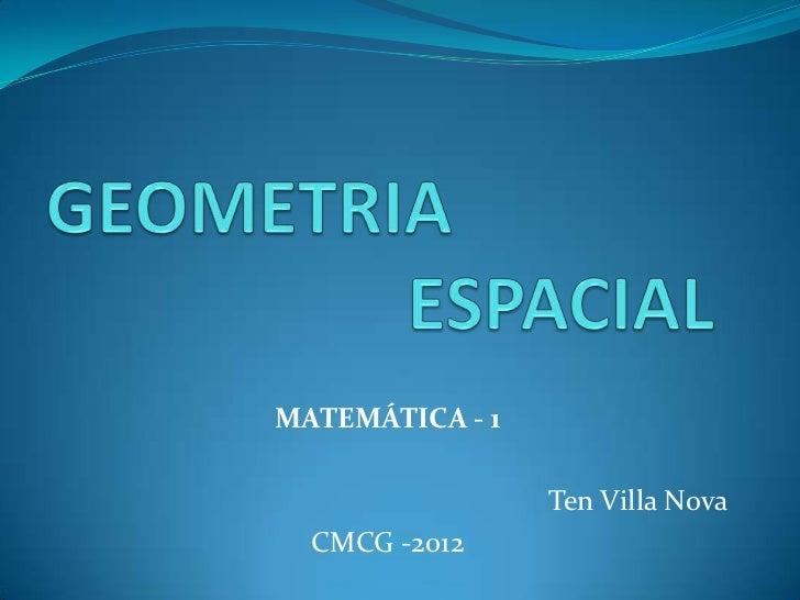 MATEMÁTICA - 1                 Ten Villa Nova  CMCG -2012