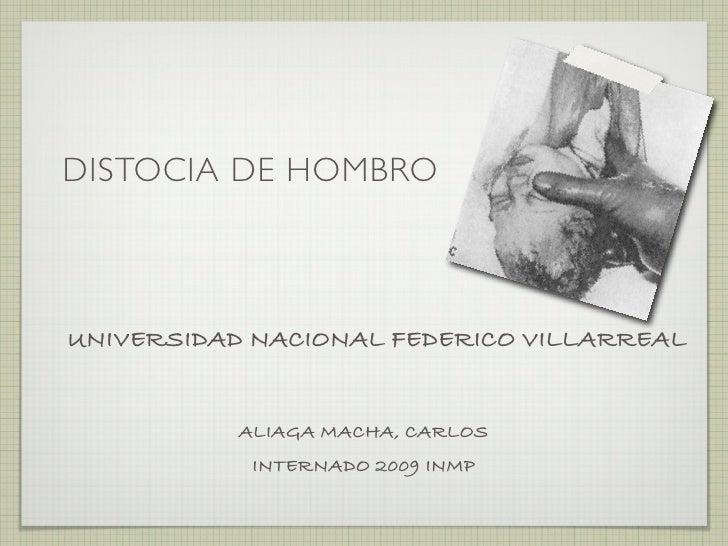 DISTOCIA DE HOMBRO    UNIVERSIDAD NACIONAL FEDERICO VILLARREAL              ALIAGA MACHA, CARLOS             INTERNADO 200...