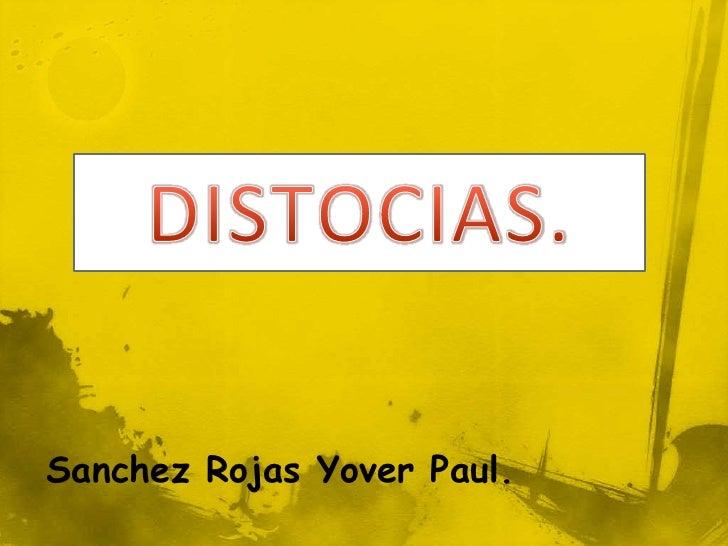 DISTOCIAS.<br />Sanchez Rojas Yover Paul.<br />