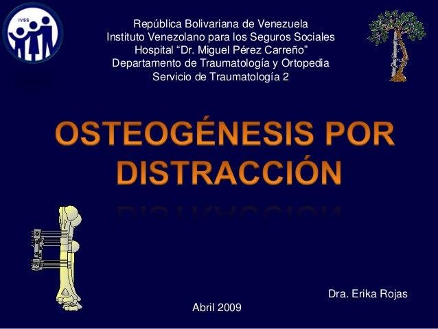"Dra. Erika Rojas Abril 2009 República Bolivariana de Venezuela Instituto Venezolano para los Seguros Sociales Hospital ""Dr..."