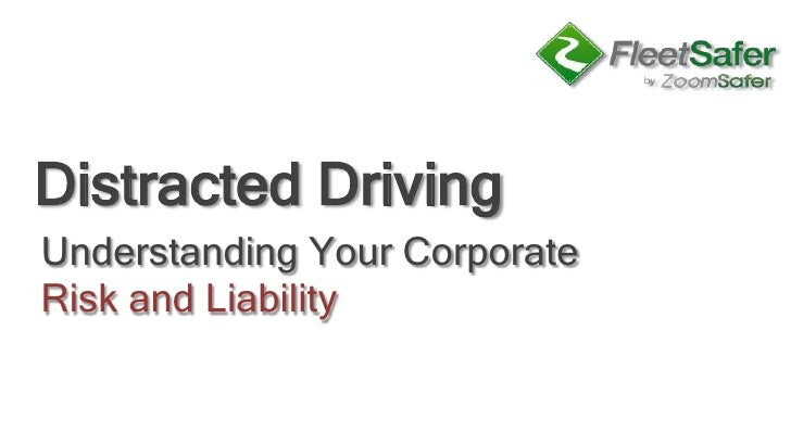 Distracted Driving<br />Understanding Your Corporate<br />Risk and Liability<br />