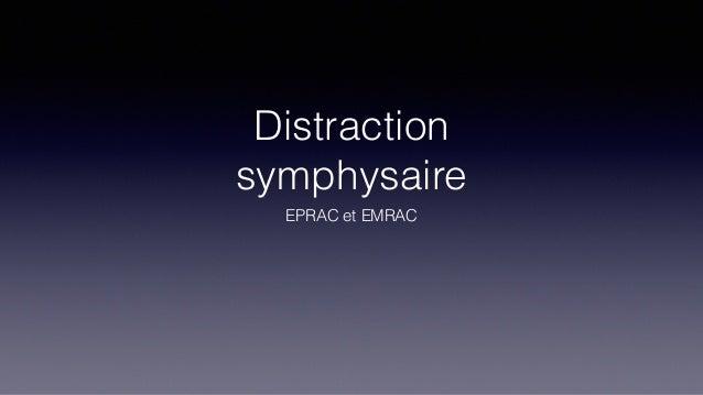 Distraction symphysaire EPRAC et EMRAC