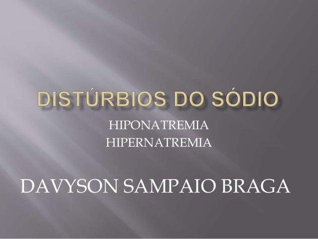 HIPONATREMIA HIPERNATREMIA DAVYSON SAMPAIO BRAGA