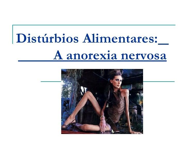 Distúrbios Alimentares:   A anorexia nervosa