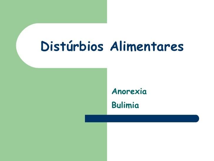 Distúrbios Alimentares Anorexia  Bulimia
